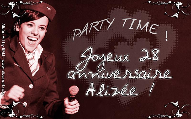 Party Time ! Joyeux 28 anniversaire Alizée !